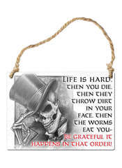 Life is Hard Sign